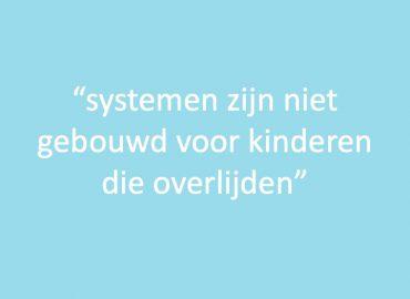 Systemen zijn niet gebouwd voor kinderen die overlijden